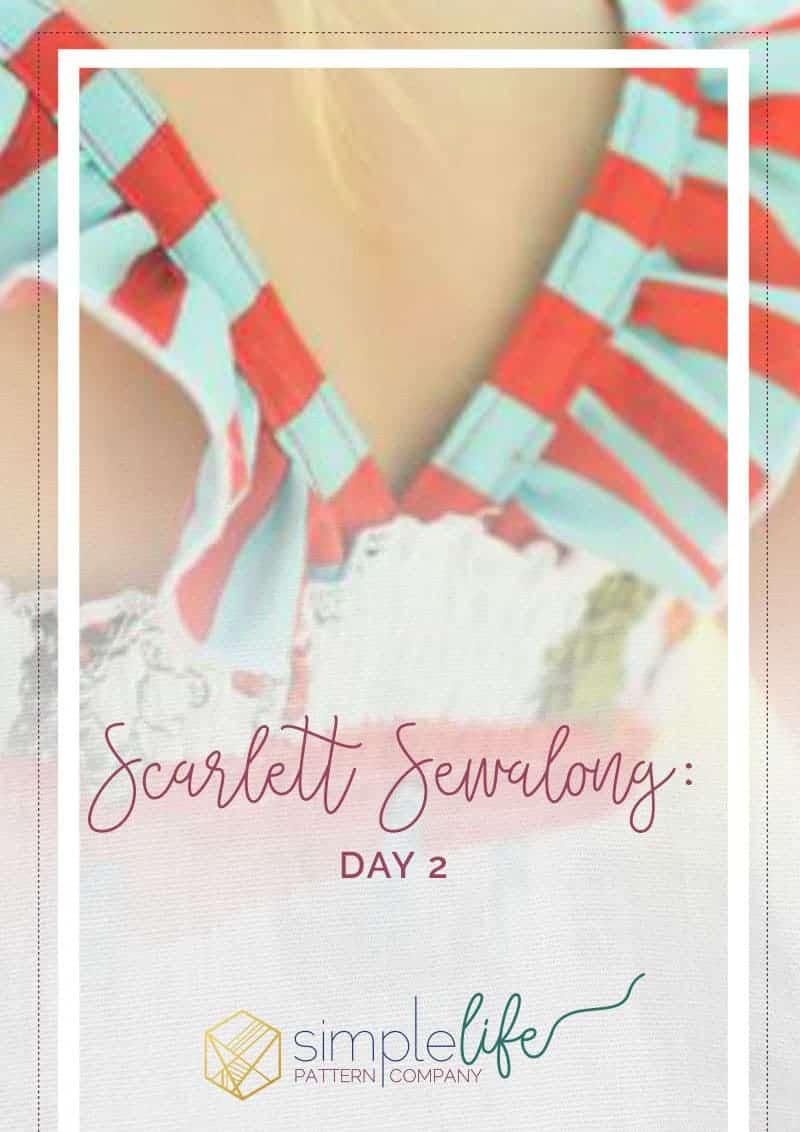 Scarlett Sewalong Day 2   The Simple Life Pattern Company