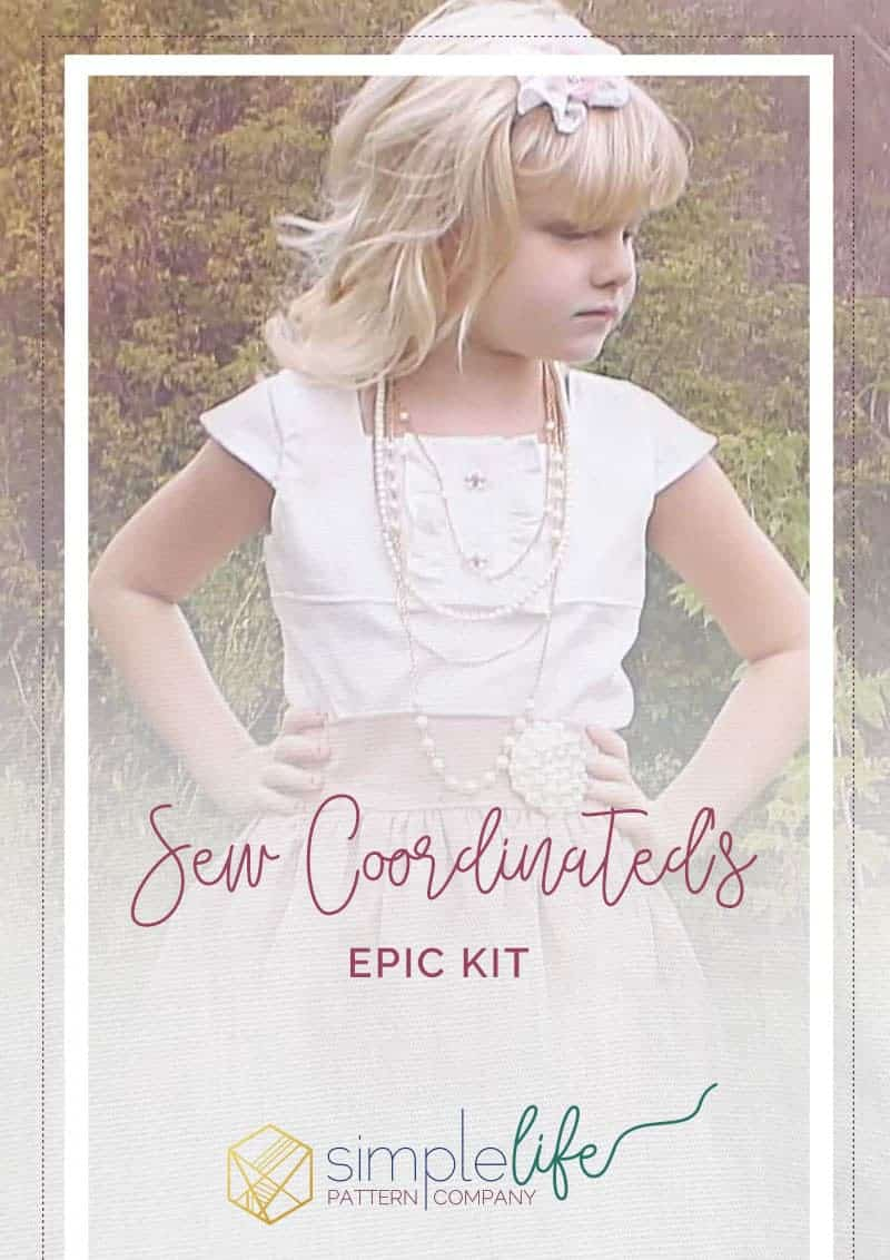 Sew Coordinate Epic Kit | The Simple Life Pattern Company