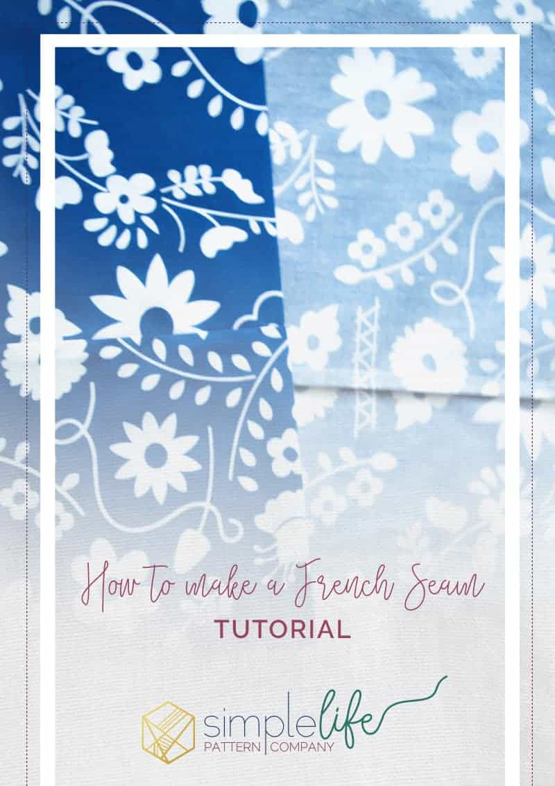 How to Make a French Seam Tutorial   The Simple Life Pattern Company