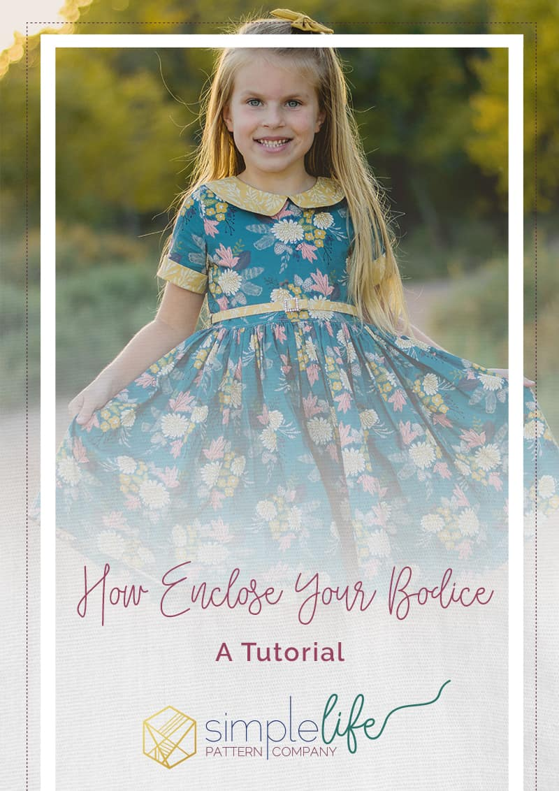 Simple Life Pattern Company   How to Enclose your Bodice, Tutorial, Wendy's Classic Collar Dress, Peter Pan Collar, Sleeve with Cuffs, Skinny Belt, Button Back, Deep Hem, Holiday, Summer, Fall, Winter, Spring, Enclosed Bodice