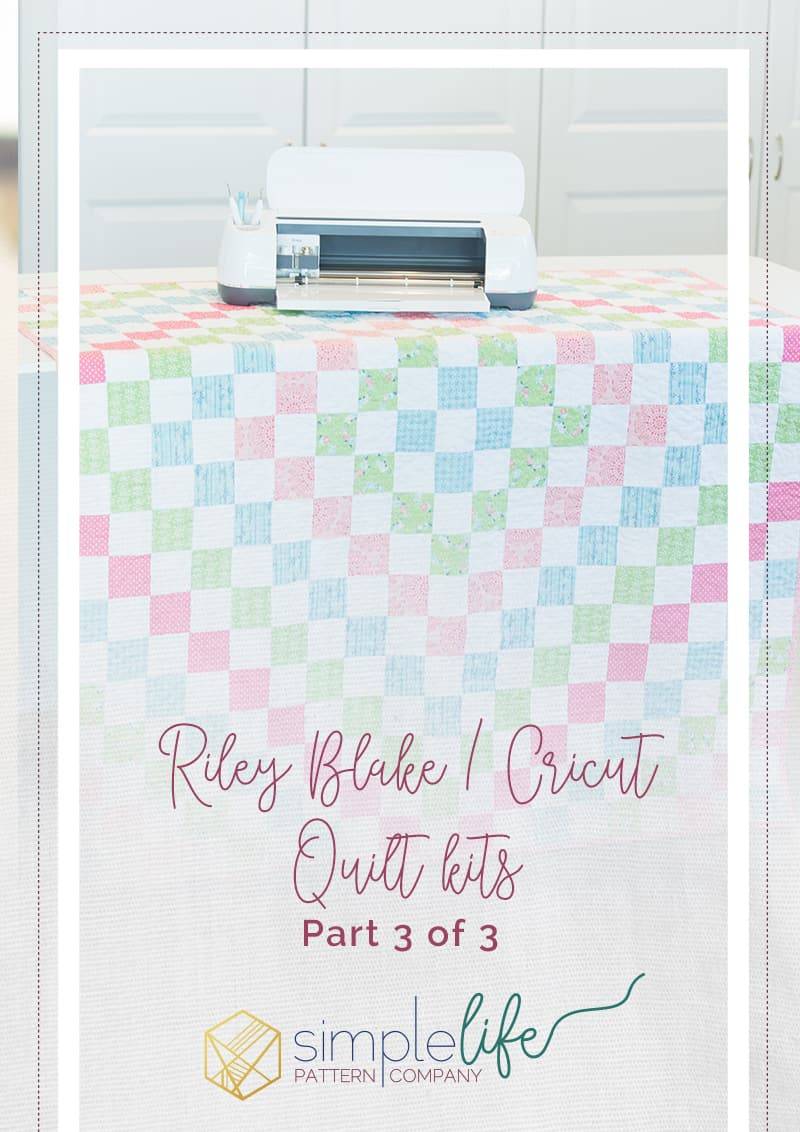 riley blake designs fabric quilt kit Cricut maker fabric cutting machine free quilt pattern around we go free pdf downloadable sewing pattern cricut access fast easy beginner friendly quilt daisy days fabric hobbs heirloom natural cotton batting aurifil 50 weight thread baby lock babylock crescendo simple squares square quilt
