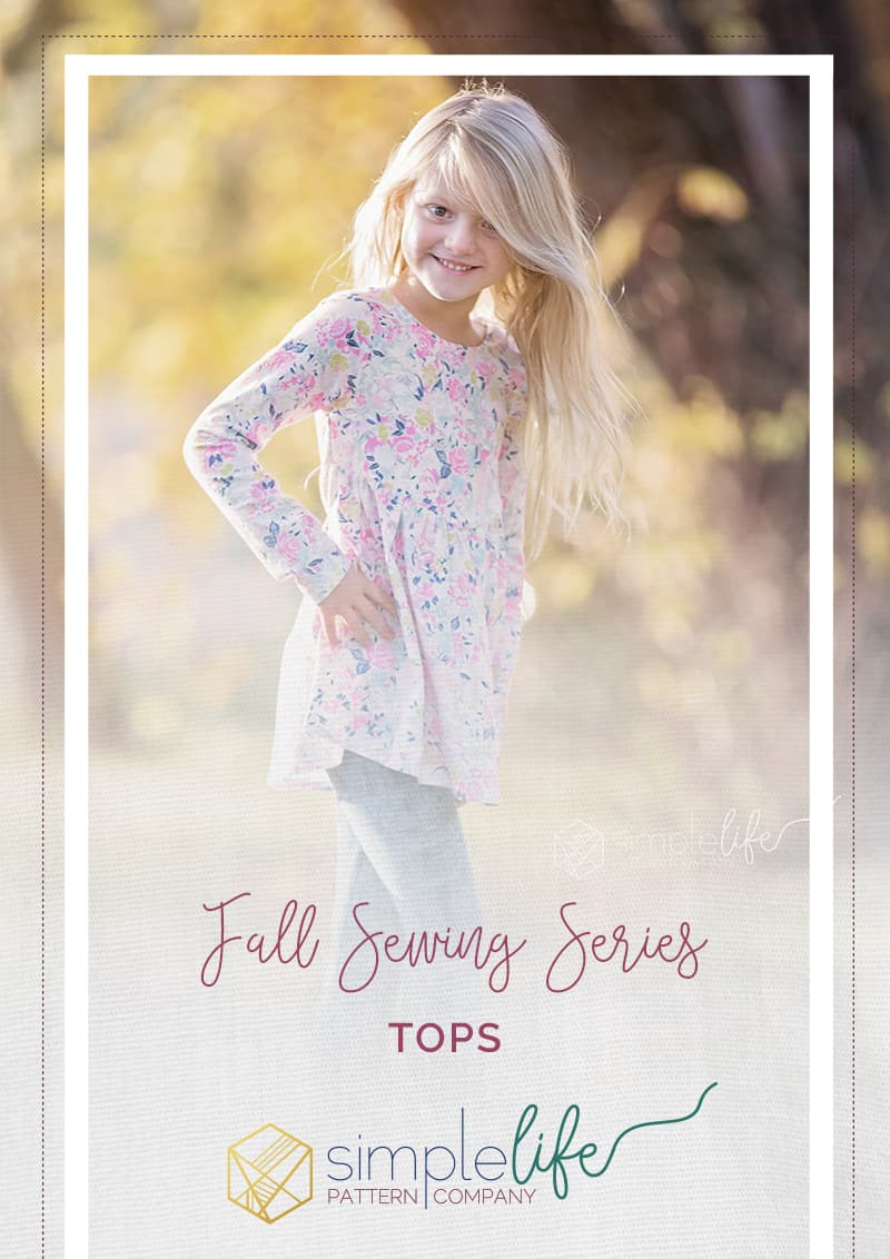 fall sewing series simple life pattern company autumn tops tunics knit woven favorite downloadable pdf sewing patterns for baby girls tween and women best sewing patterns top and tunic voile leggings peplum high low skirt circle gathered shirt scoop back popular trendy stylish tots toddler