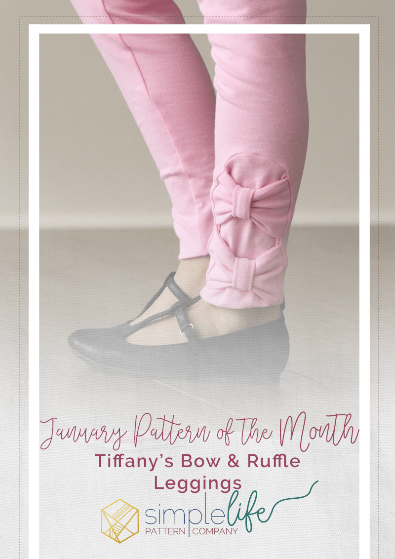 Simple Life Pattern Company | January Pattern of the Month: Tiffany's Bow & Ruffle Leggings
