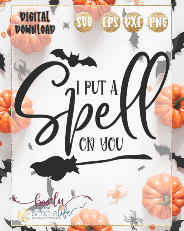 I Put A Spell On You Cut file SVG PNG DXF EPS for Cricut Silhouette Brother Iron on HTV heat transfer vinyl crafting scrapbooking fall halloween funny shirt t-shirt boys girls card making vinyl decals signs and home decor window cling paper crafts invitations party bat witch broom