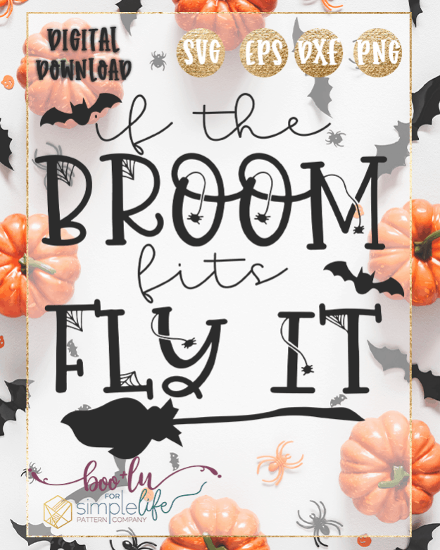 if the broom fits, fly it Cut file SVG PNG DXF EPS for Cricut Silhouette Brother Iron on HTV heat transfer vinyl crafting scrapbooking fall halloween funny shirt t-shirt boys girls card making vinyl decals signs and home decor window cling paper crafts invitations party bat witch broom