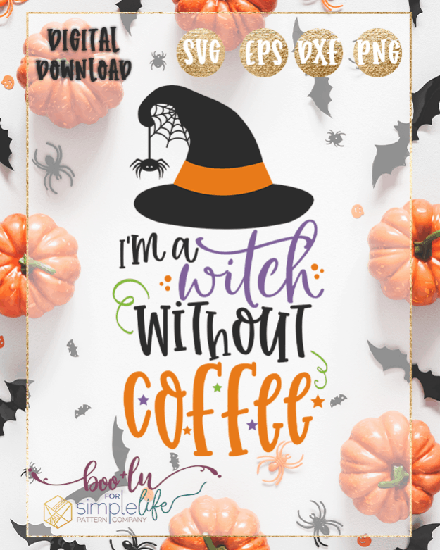 I'm a witch without coffee Cut file SVG PNG DXF EPS for Cricut Silhouette Brother Iron on HTV heat transfer vinyl crafting scrapbooking fall halloween funny shirt t-shirt boys girls card making vinyl decals signs and home decor window cling paper crafts invitations party bat witch broom hat spider web