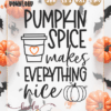 pumpkin spice makes everything nice Cut file SVG PNG DXF EPS for Cricut Silhouette Brother Iron on HTV heat transfer vinyl crafting scrapbooking fall halloween funny shirt t-shirt boys girls card making vinyl decals signs and home decor window cling paper crafts invitations party bat witch broom