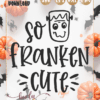 so franken cute Cut file SVG PNG DXF EPS for Cricut Silhouette Brother Iron on HTV heat transfer vinyl crafting scrapbooking fall halloween funny shirt t-shirt boys girls card making vinyl decals signs and home decor window cling paper crafts invitations party bat witch broom