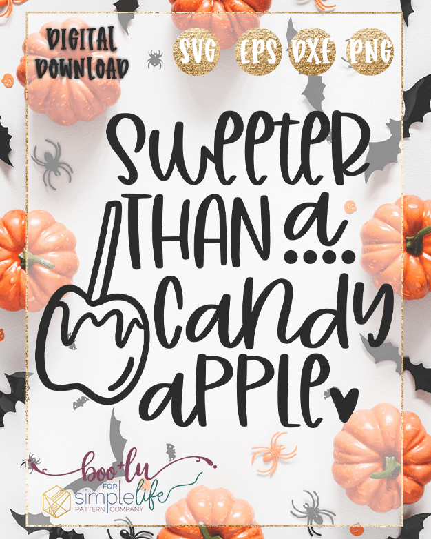 Sweeter Than a Candy Apple Cut file SVG PNG DXF EPS for Cricut Silhouette Brother Iron on HTV heat transfer vinyl crafting scrapbooking fall halloween funny shirt t-shirt boys girls card making vinyl decals signs and home decor window cling paper crafts invitations party bat witch broom