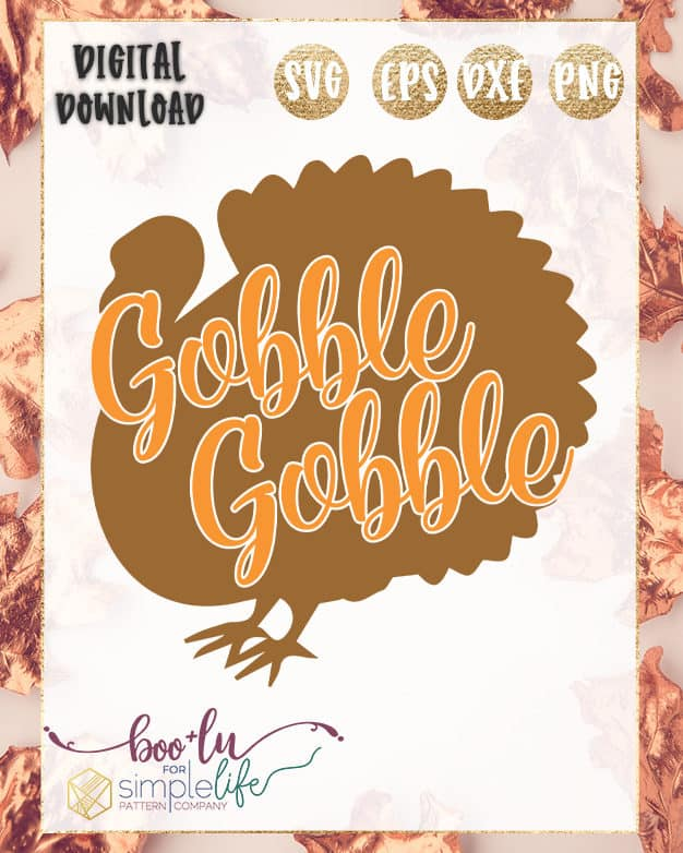 Gobble Gobble Cut File | The Simple Life Pattern Company | Boo + Lu