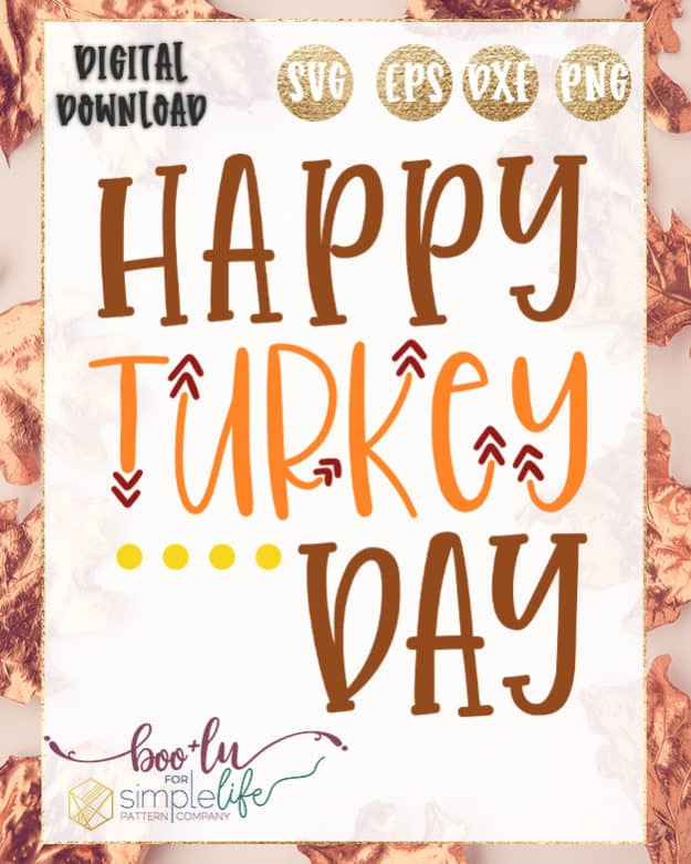 Happy Turkey Day Cut File | The Simple Life Pattern Company | Boo + Lu