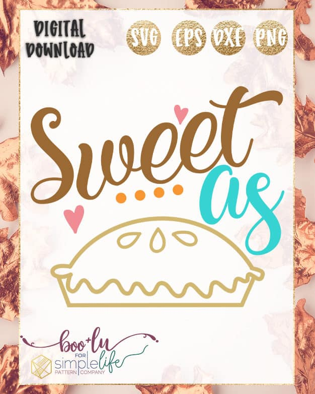 Sweet as PIe Cut File | The Simple Life Pattern Company | Boo + Lu