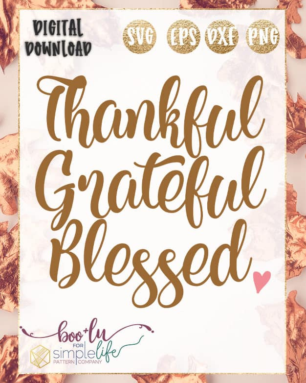 Thankful Grateful Blessed Cut File | The Simple Life Pattern Company | Boo + Lu