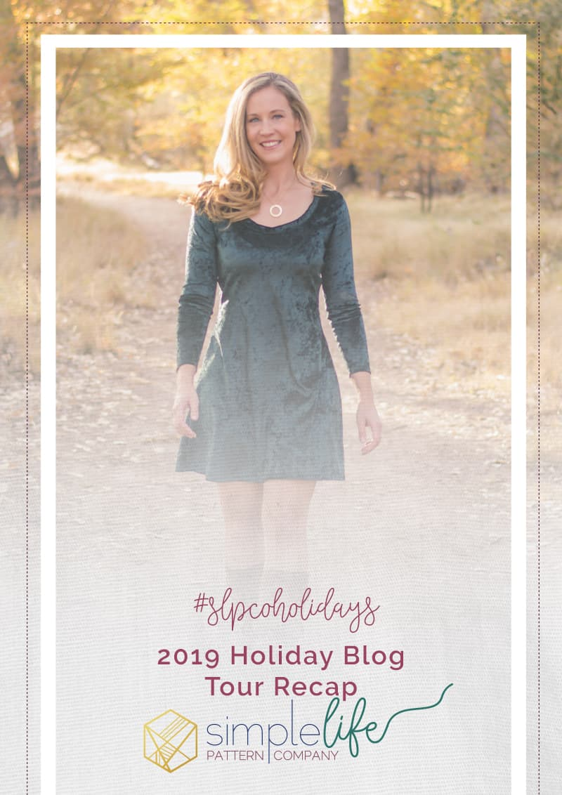 Holiday Blog Tour 2019 Recap | The Simple Life Pattern Company