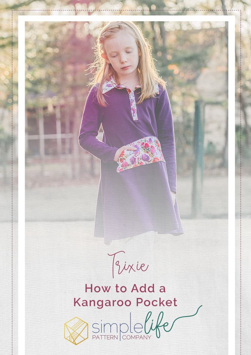 Simple Life Pattern Company | How to Add a Kangaroo Pocket to Trixie's Sporty Top & Dress. A tutorial on how to add a kangaroo pocket to a knit dress. Knit pattern, sporty top, dress, henley placket, collar, kangaroo pocket, The Styled Magnolia, Purple Seamstress, Guest Blogger