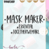 Mask Maker Essential Together We Make | SVG Cut file for cutting machines | The simple Life company