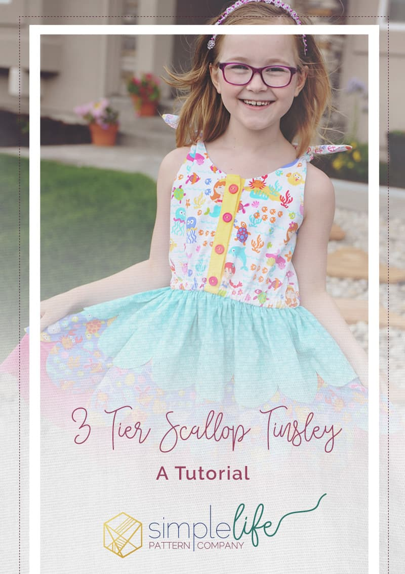 Simple Life Pattern Company | Tinsley 3-tiered Scalloped Dress Tutorial
