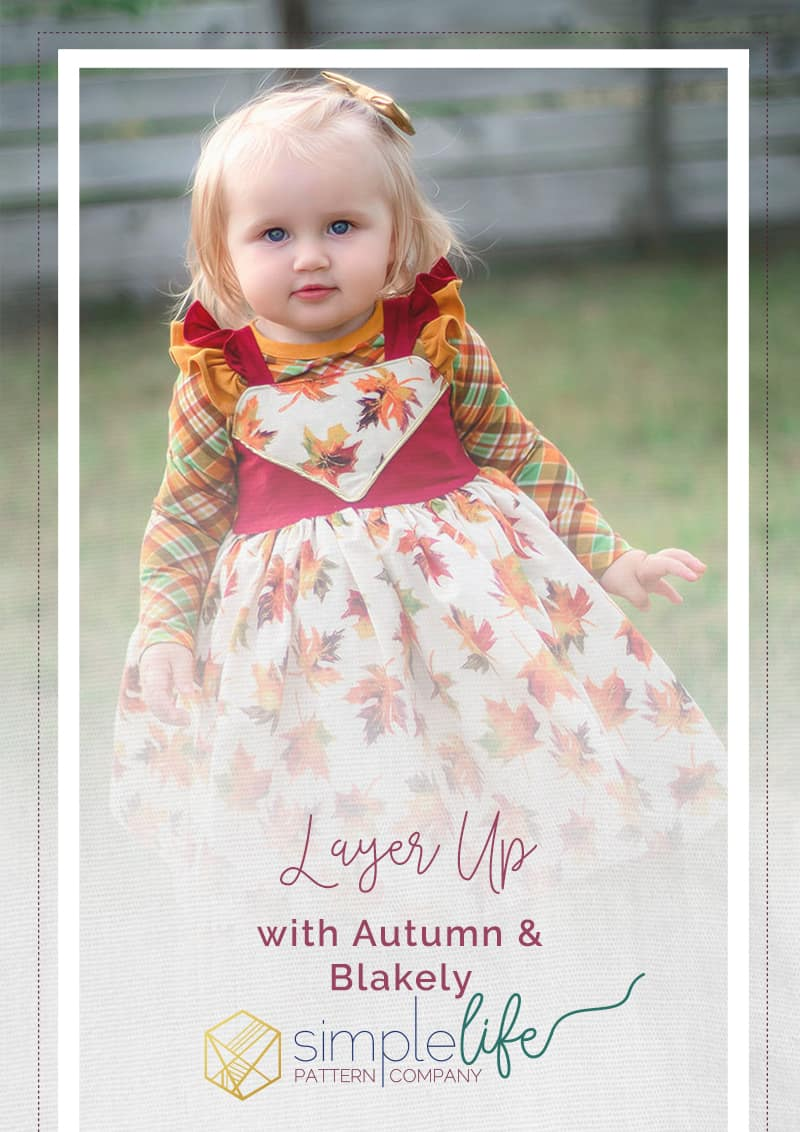 Simple Life Company | Layer Up with Autumn & Blakeley The Blakeley and Autumn patterns fit together like they were made for each other. The ruffles lay beautifully nested on top of each other.