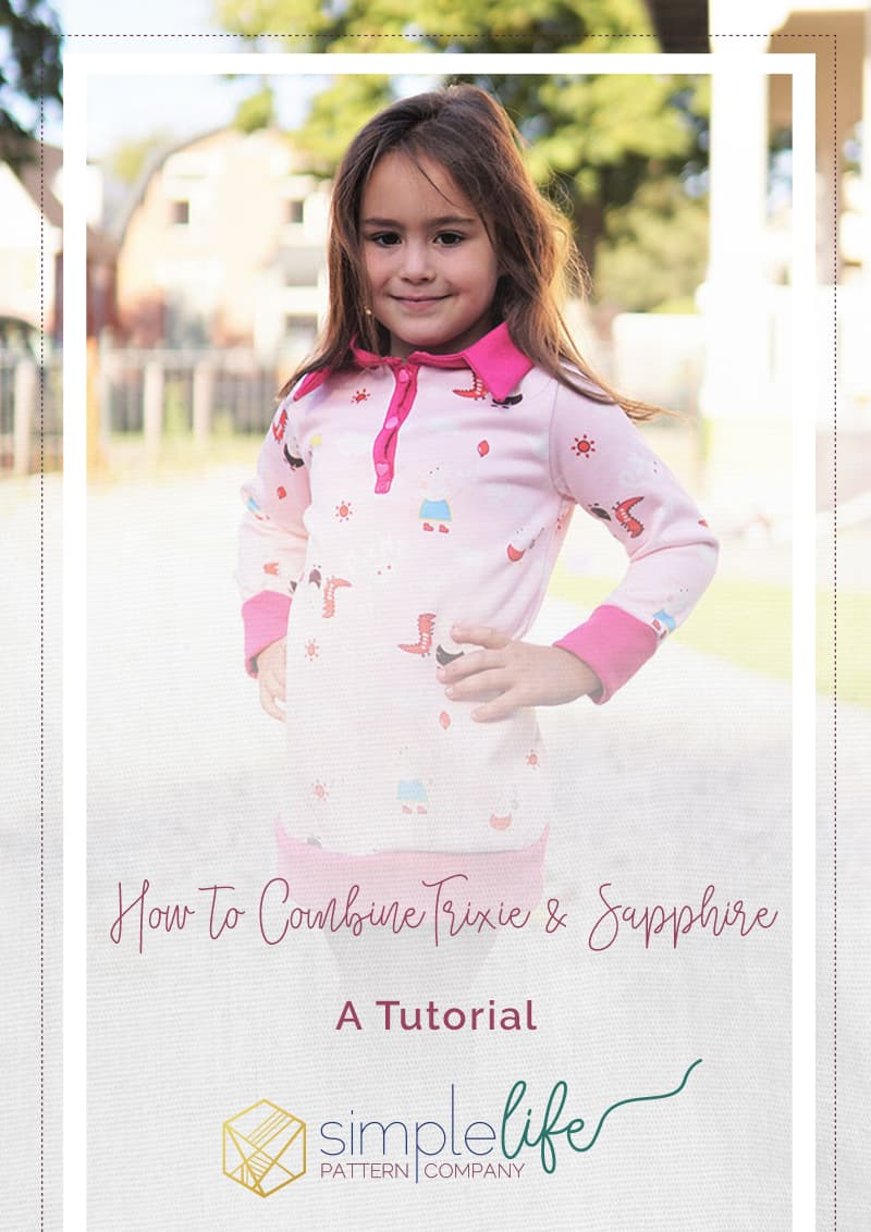 Simple Life Pattern Company | Trixie and Sapphire. How to combine Trixie and Sapphire. A Tutorial