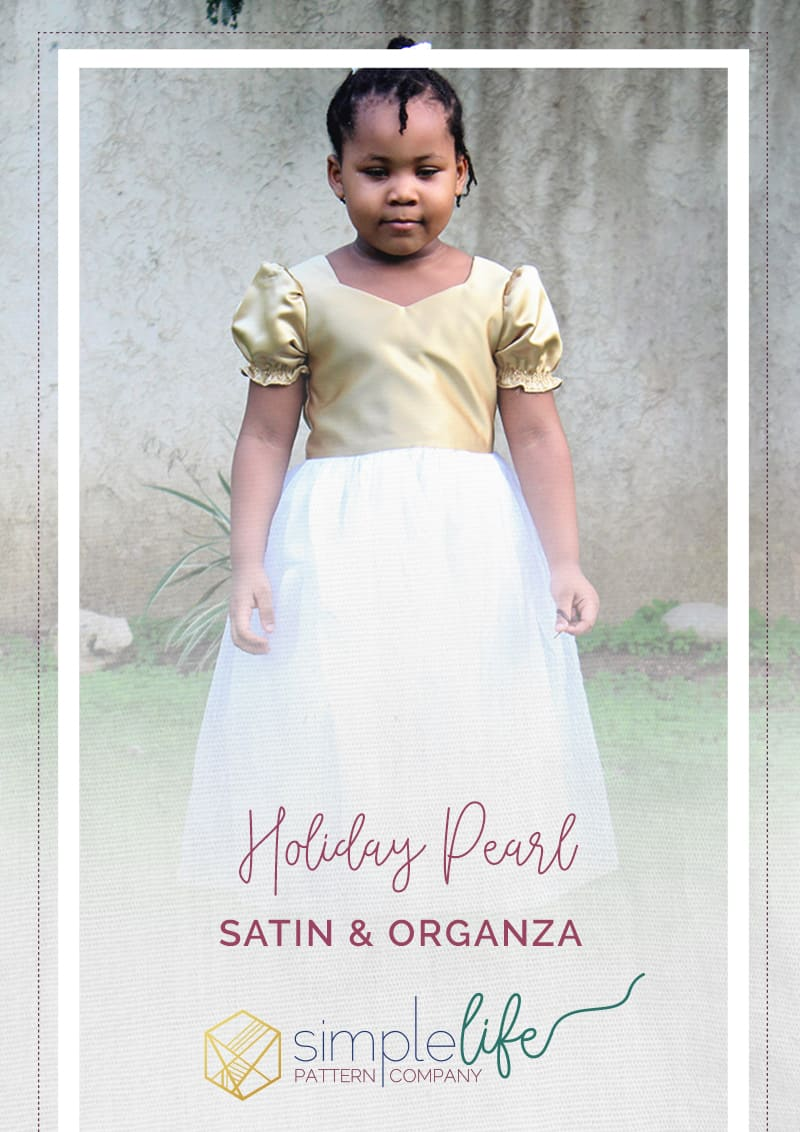 simple life pattern company holiday blog tour pearl fancy satin and organza overlay dress for special occasions. Downloadable pdf sewing patterns for baby girls women. fast and easy. zipper puff sleeves shirring jewel neckline