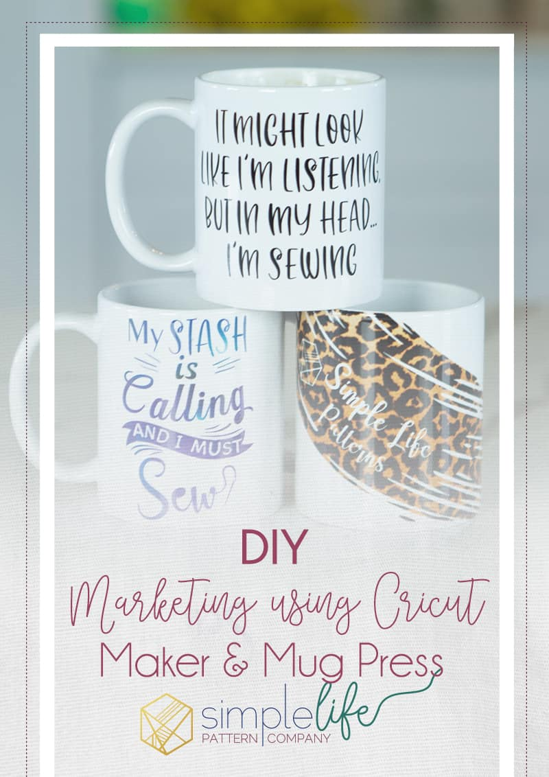 Create your own marketing and promotional items with the Cricut Maker and Cricut Mug Press. #ad #cricutmade DIY custom coffee mugs using your branding. DIY custom pattern weights made from coasters. Personalize your branding images using your Cricut. Create personalized custom products for your social media posts. Simple Life Pattern Company Katie Skoog Simple Life Patterns PDF downloadable patterns #SLPco